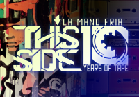 "ラ・マノ・フリア「THIS SIDE: 10 Years of tape」展|La Mano Fria presents ""THIS SIDE: 10 Years of tape"""