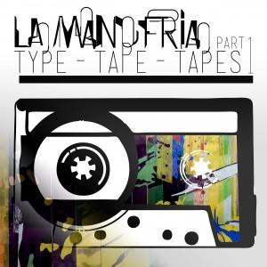 ラ・マノ・フリア「Type-Tape-Tapes part 1」展